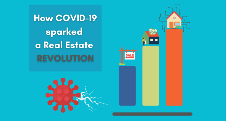 How COVID-19 sparked a Real Estate Revolution